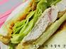 초간단! 건강한 맛 * 닭가슴살 샌드위치 *
